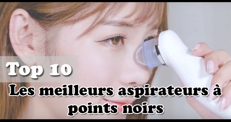 aspirateur point noir comparatif